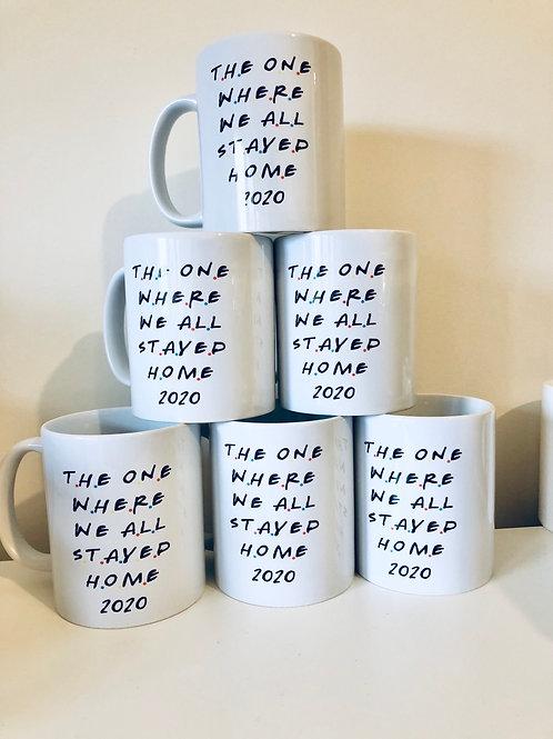 The one where we all stayed home mug