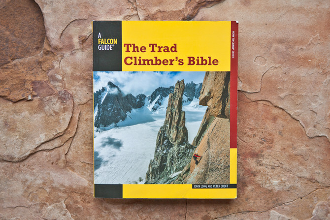 Trad Climber's Bible: John Long & Peter Croft