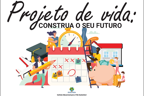 Projeto de Vida: Construa o Seu Futuro - frete incluso