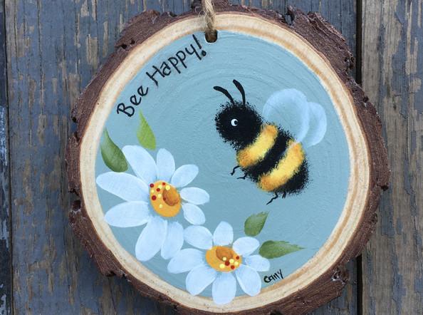 Bee Happy Wood Slice!