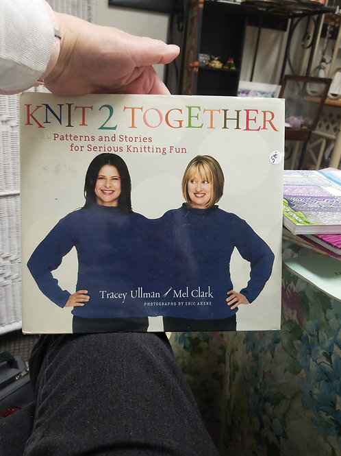 Book: Knit 2 Together: Patterns and Stories for Serious Knitting Fun, 2006