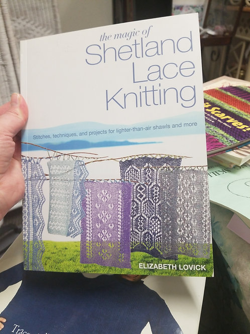 Book: The Magic of Shetland Lace Knitting: Stitches, Techniques, and Projects