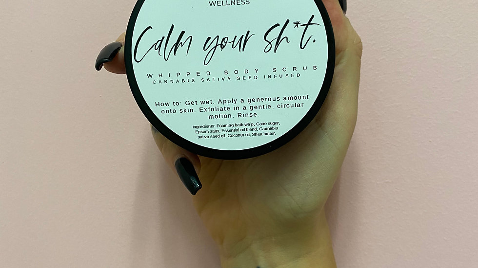 Calm your sh*t whipped scrub