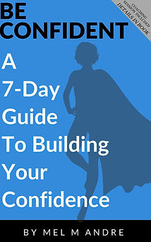 A 7-Day Guide To Building Your Confidenc