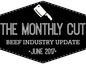 The Monthly Cut: Beef Industry Update (June 2017)