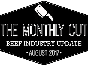 The Monthly Cut: Beef Industry Update (August 2017)