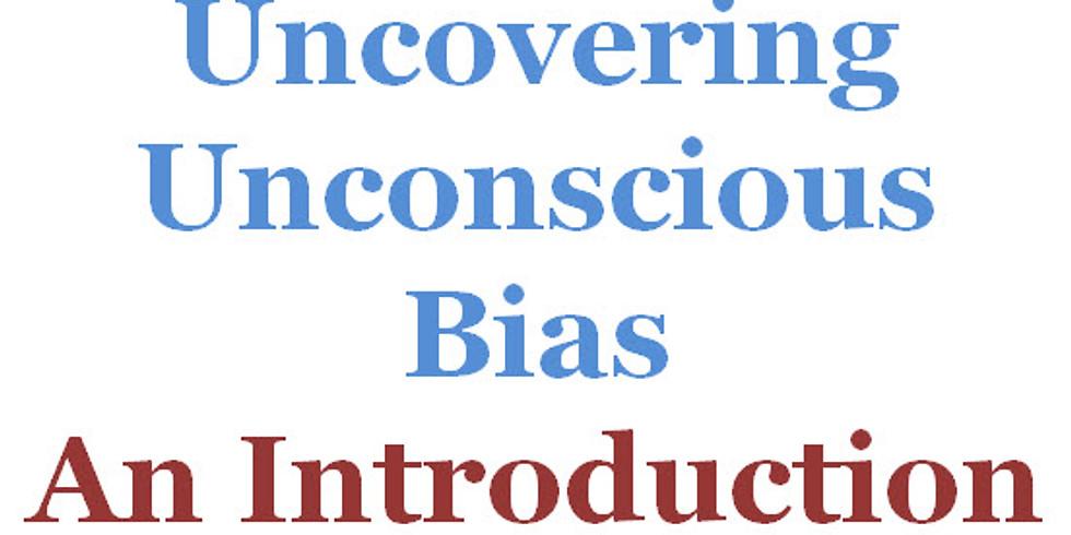 Uncovering Unconscious Bias