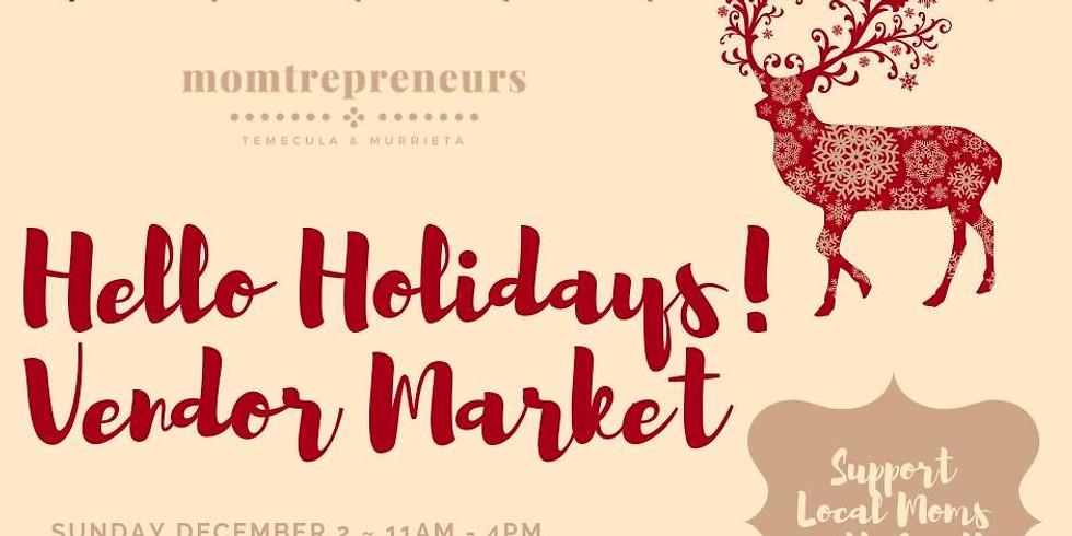 Hello Holidays! Momtrepreneurs Vendor Market