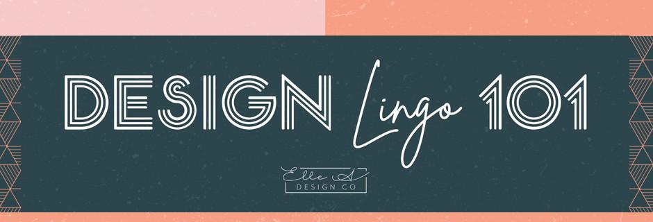 Design Lingo 101