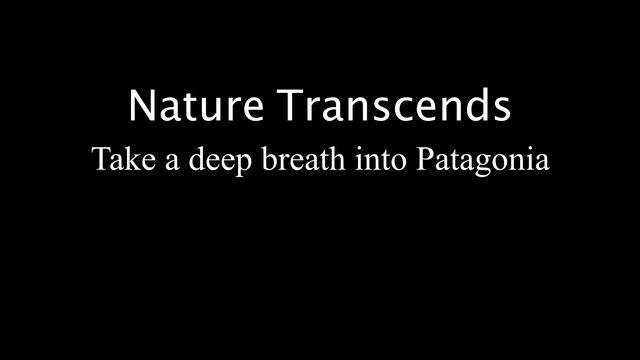 Take a deep breath into Patagonia