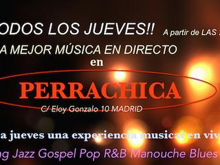 Todos los jueves en Madrid centro, en el restaurante de moda PERRACHICA Swing, Soul, R&B, Bossan