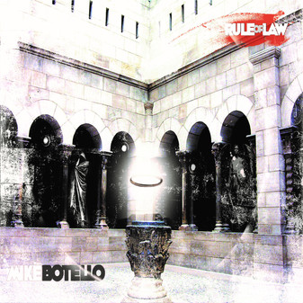 MIKE BOTELLO: Celebrates 10-Year Anniversary Release of Rule of Law