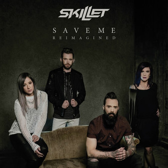 "SKILLET Releases ""Save Me"" Reimagined"