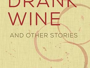 We Drank Wine, by Marion Reidel