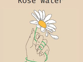 Tears of Rose Water, by Maya Serbu