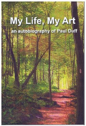 My Life, My Art: an autobiography of Paul Duff