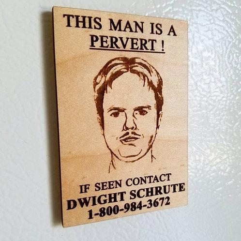 Wooden Dwight Schrute Pervert Poster Magnet