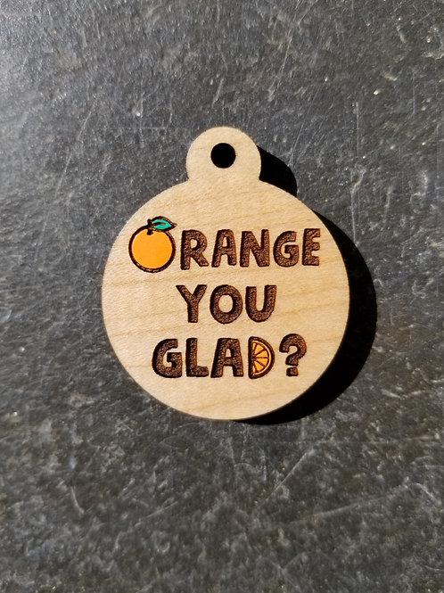 Orange You Glad Pet Tag