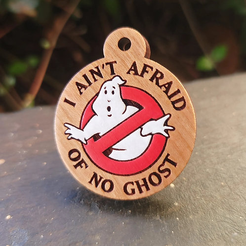 Ain't Afraid of No Ghost Pet Tag