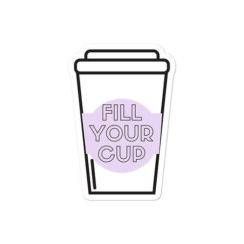 Fill Your Cup - Kiss Cut Stickers