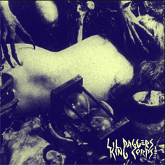 "Lil Daggers ""King Corpse"""