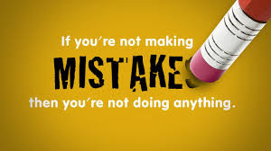 Making mistakes are necessary for success!
