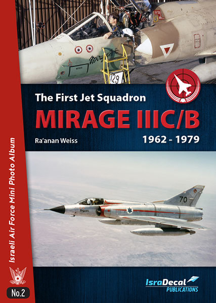 The First Jet Squadron Mirage IIIC/B 1962-79