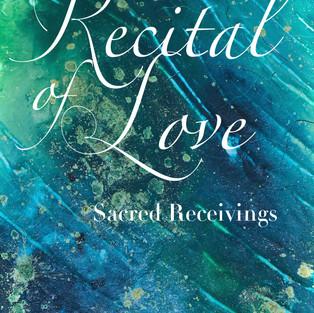 Contemplative Writing: Recital Of Love by Keren Dibbens-Wyatt