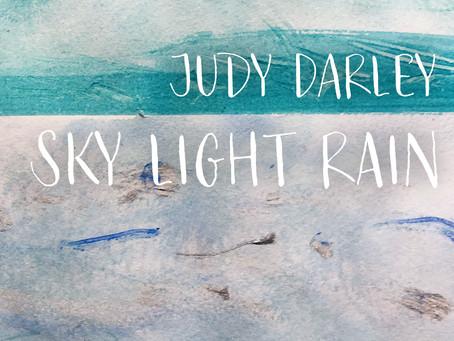 Sky Light Rain with Judy Darley