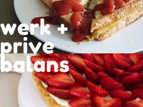 Een tosti krijgen terwijl je eigenlijk aardbeientaart wilt! 4 tips voor de ideale werk-privé balans