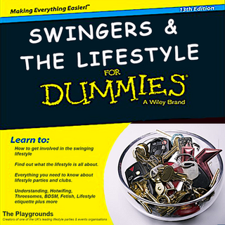 Swingers & The Lifestyle for Dummies
