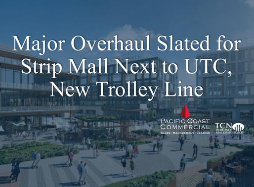 Major overhaul slated for strip mall next to UTC, new trolley line