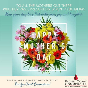 Happy Mothers Day From Pacific Coast Commercial
