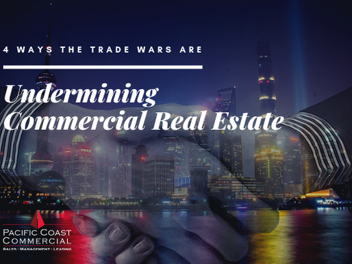 Four Ways The Trade Wars Are Undermining Commercial Real Estate
