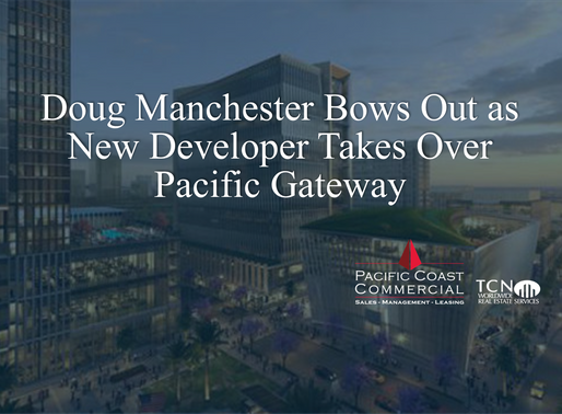 Doug Manchester Bows Out as New Developer Takes Over Pacific Gateway