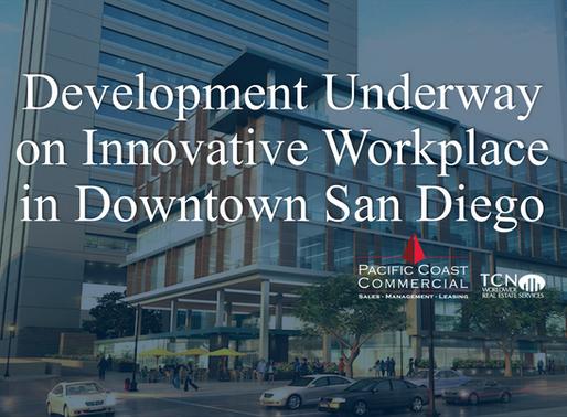 Development Underway on Innovative Workplace in Downtown San Diego