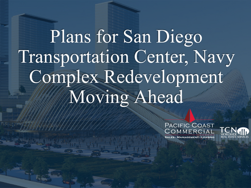 Plans for San Diego Transportation Center, Navy Complex Redevelopment Moving Ahead