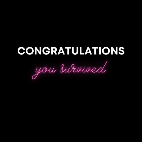 Congratulations You Survived t-shirt