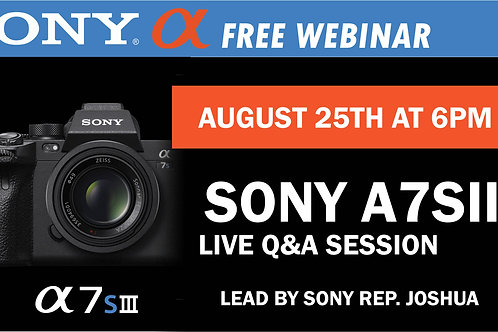 FREE | Sony A7SIII Q&A | Aug., 25th at 6pm