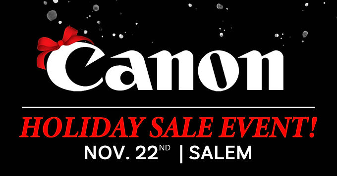 Canon Holiday Sales Event 11/22 | Salem