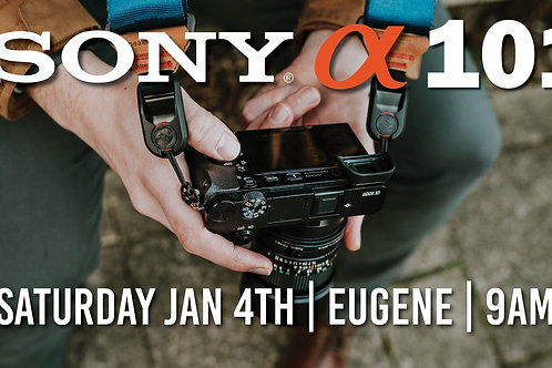 Sony 101 | Saturday Jan 4th at 9am | Eugene