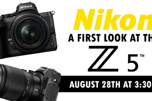 FREE Webinar! A First Look at the Nikon Z5 | Fri., August 28th at 3:30pm