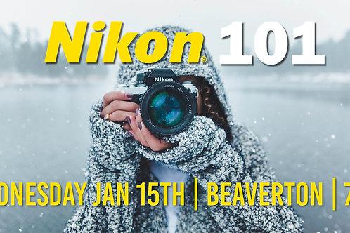 Nikon 101   Wednesday Jan 15th at 7PM   Beaverton