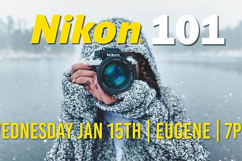 Nikon 101 | Saturday Jan 15th at 7PM | Eugene