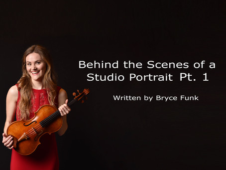 Behind the Scenes of a Studio Portrait written by Bryce Funk | Pt.1 (of 2)