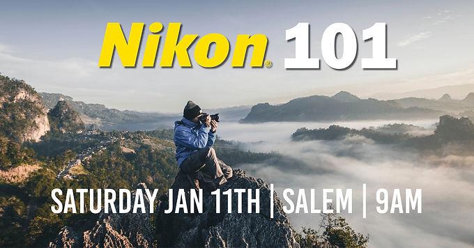 Nikon 101   Saturday Jan 11th at 9am   Salem