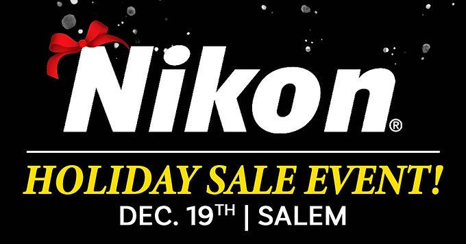 Nikon Holiday Sales Event 12/19 | Salem