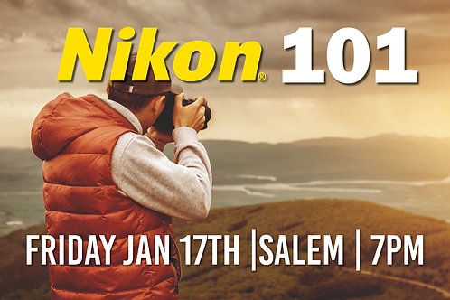 Nikon 101 | Friday Jan 17th at 7PM | Salem
