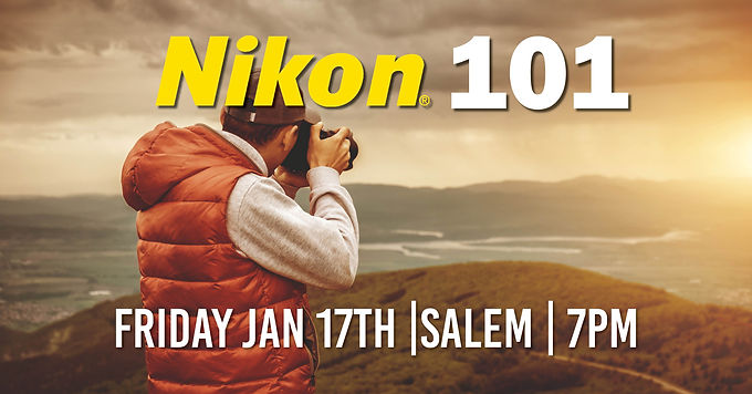 Nikon 101 | Friday Jan 17th at 7PM | Salem