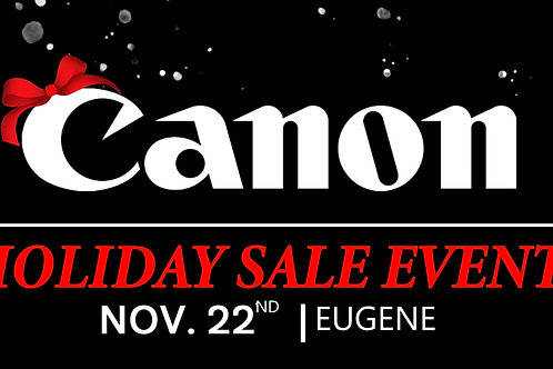 Canon Holiday Sales Event 11/22 | Eugene